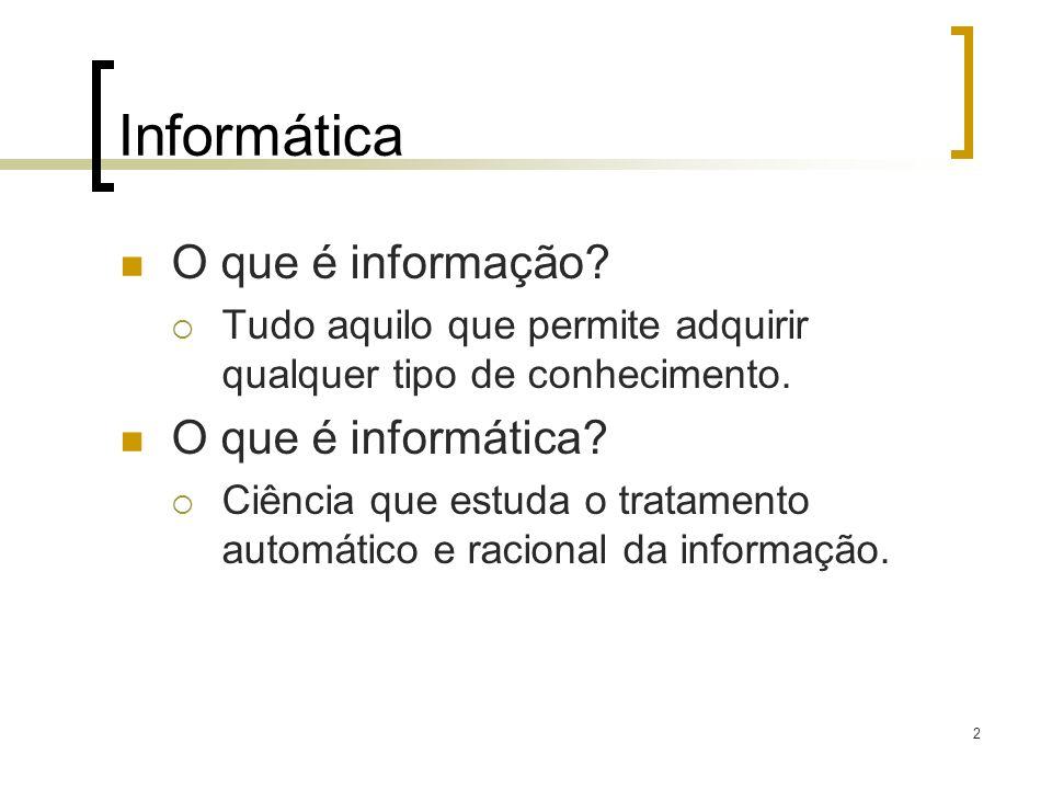 Informática O que é informação O que é informática