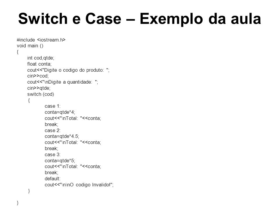 Switch e Case – Exemplo da aula