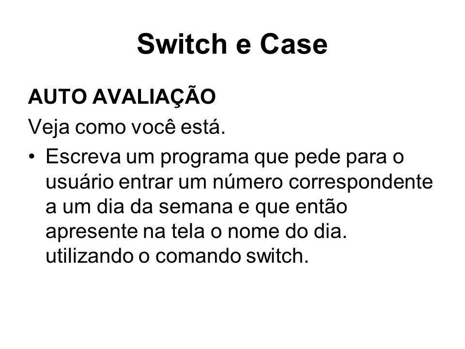 Switch e Case AUTO AVALIAÇÃO Veja como você está.