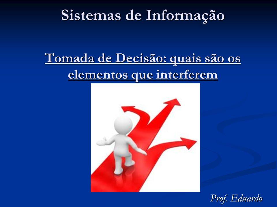 Sistemas de Informação Tomada de Decisão: quais são os elementos que interferem