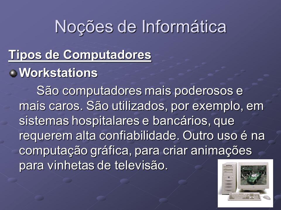Noções de Informática Tipos de Computadores Workstations