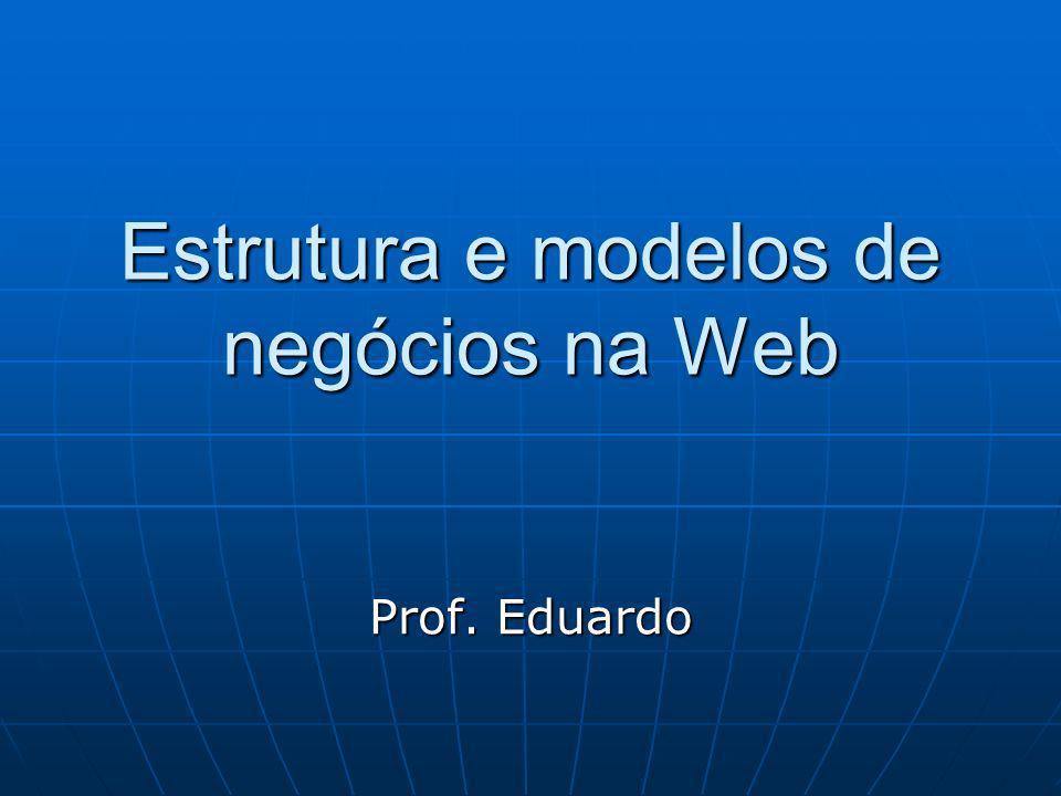 Estrutura e modelos de negócios na Web