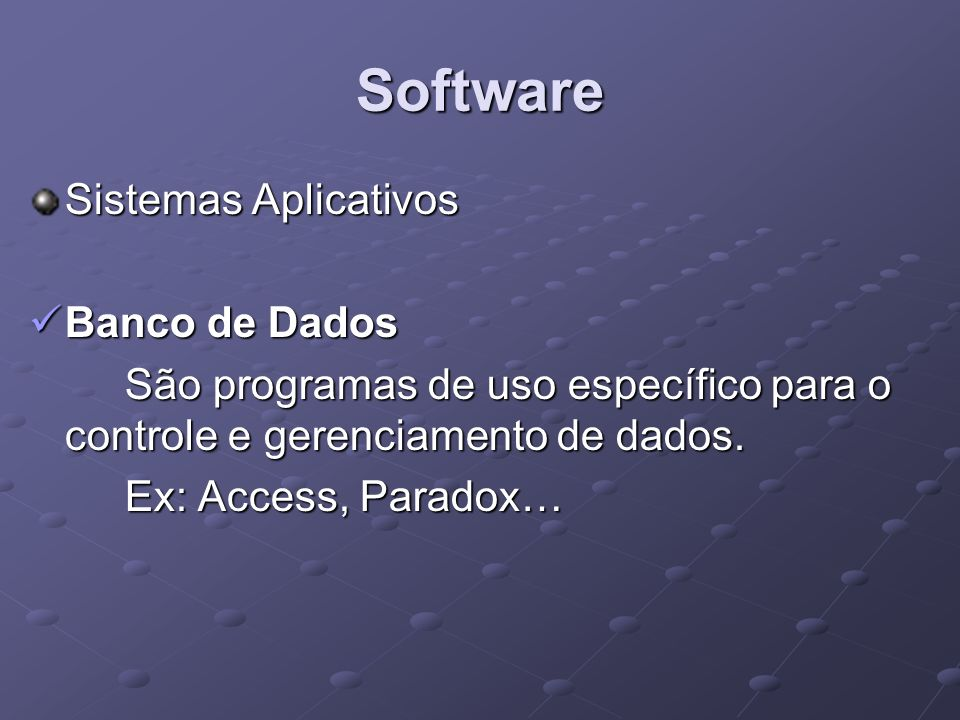 Software Sistemas Aplicativos Banco de Dados