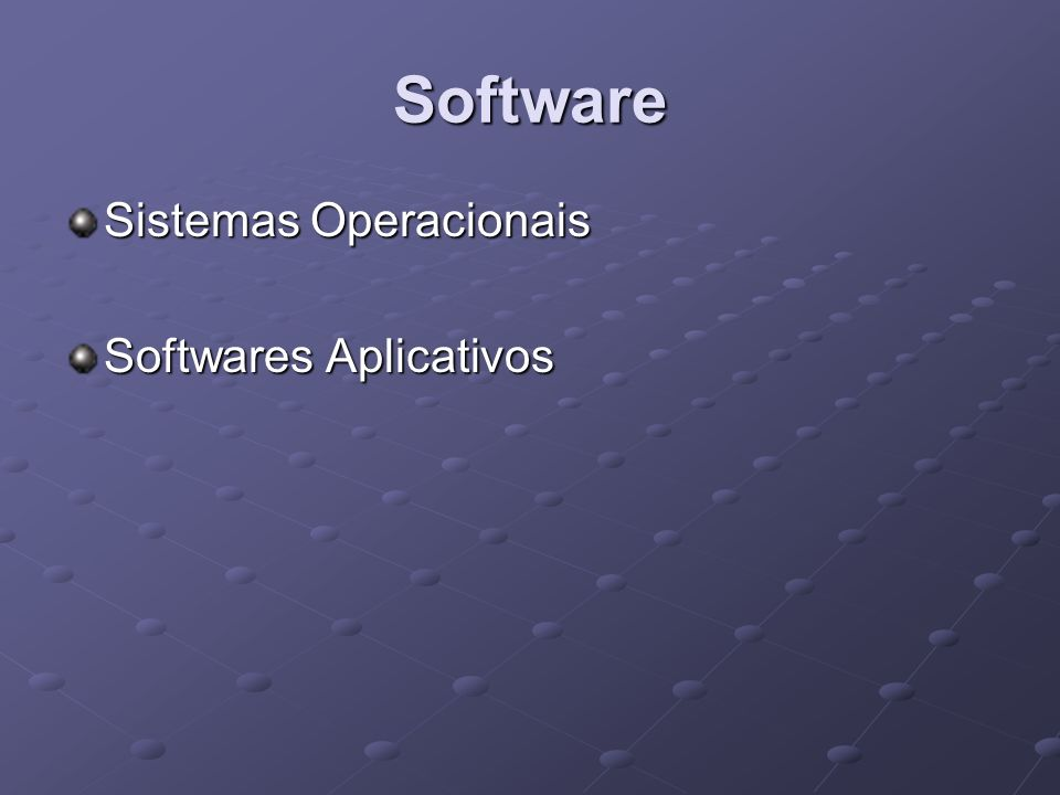 Software Sistemas Operacionais Softwares Aplicativos