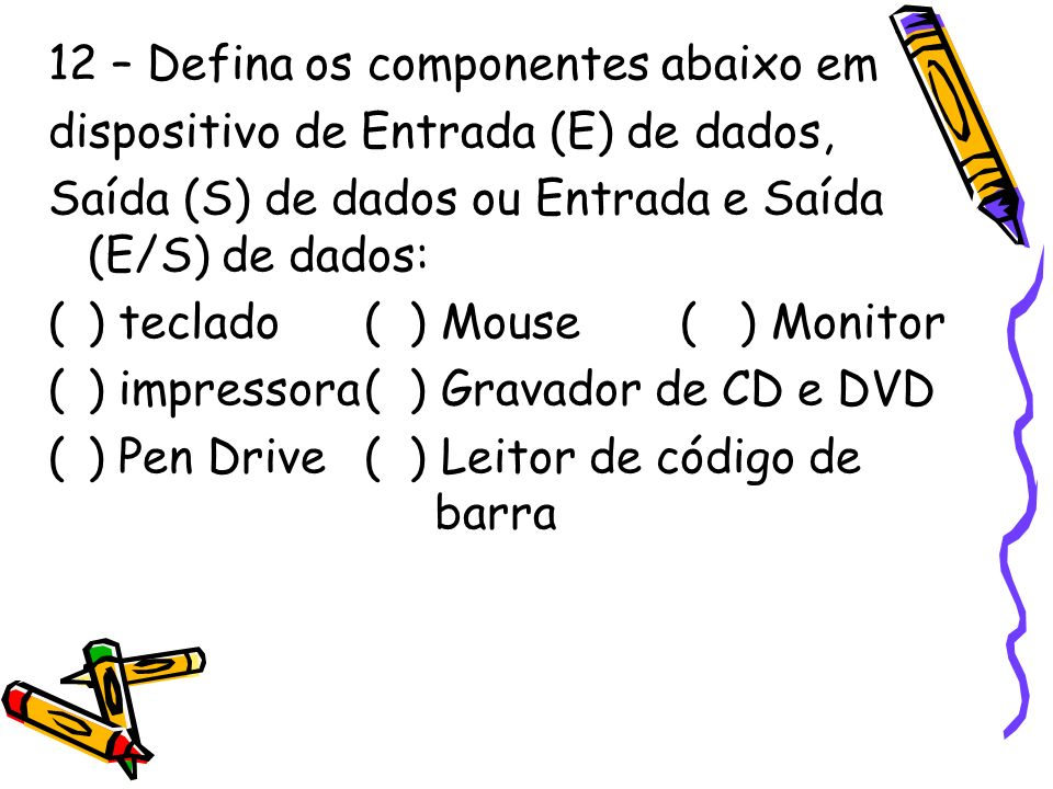 12 – Defina os componentes abaixo em