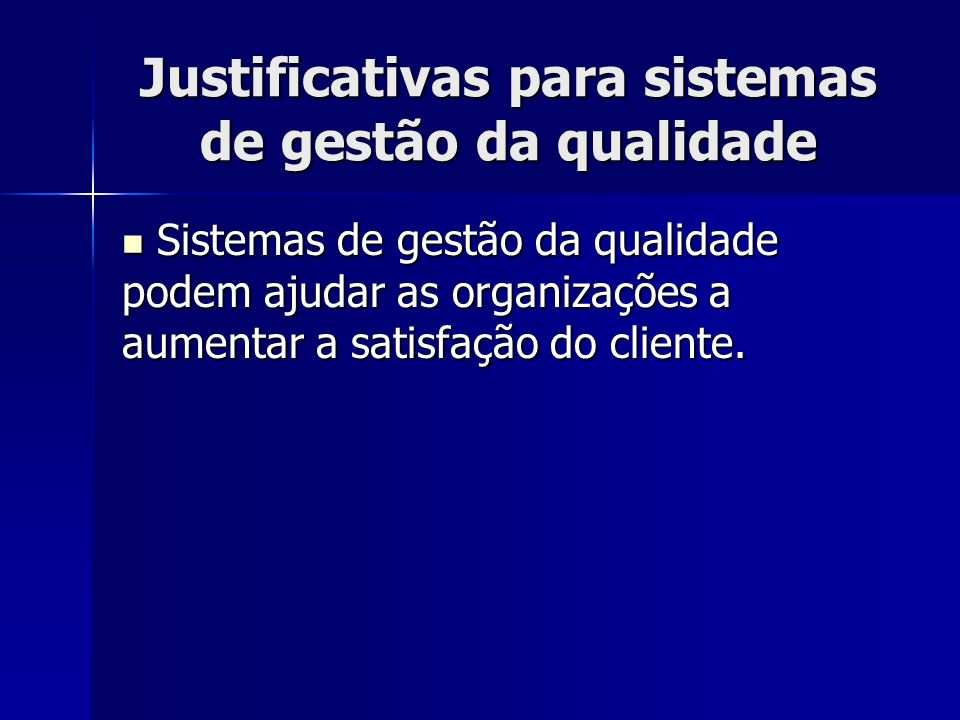 Justificativas para sistemas de gestão da qualidade