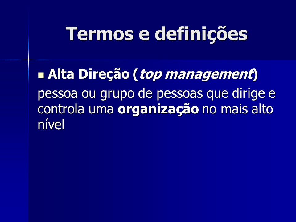 Termos e definições Alta Direção (top management)