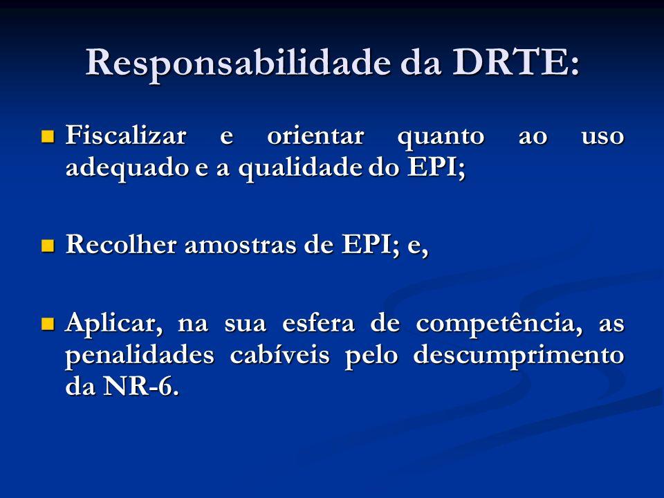 Responsabilidade da DRTE: