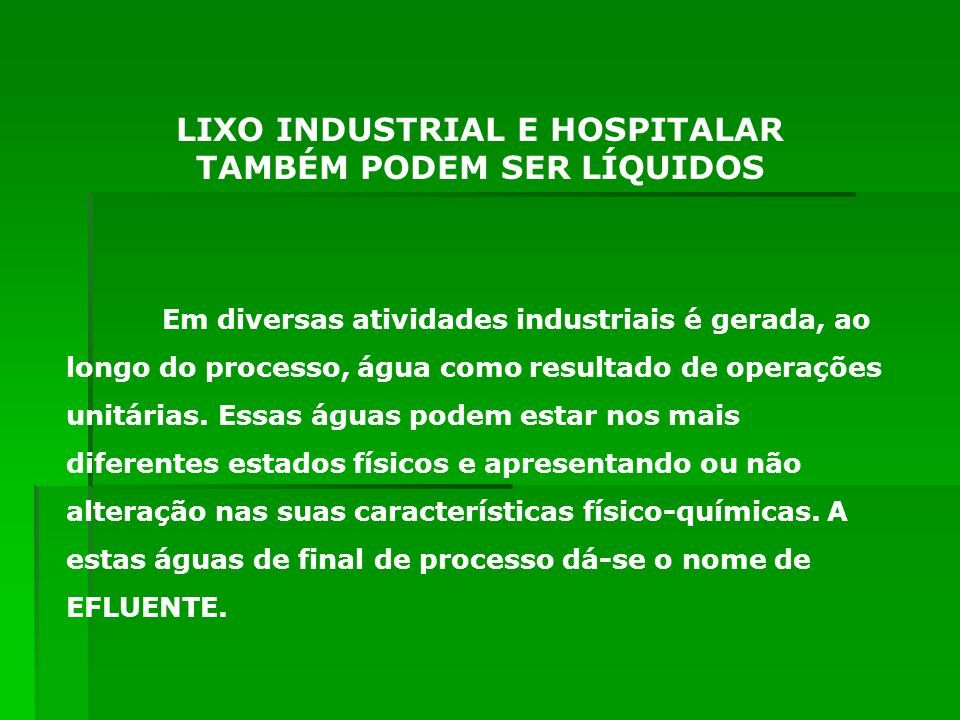 LIXO INDUSTRIAL E HOSPITALAR TAMBÉM PODEM SER LÍQUIDOS