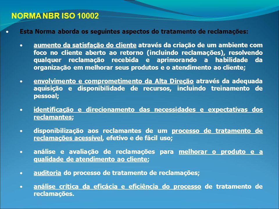 NORMA NBR ISO 10002 Esta Norma aborda os seguintes aspectos do tratamento de reclamações: