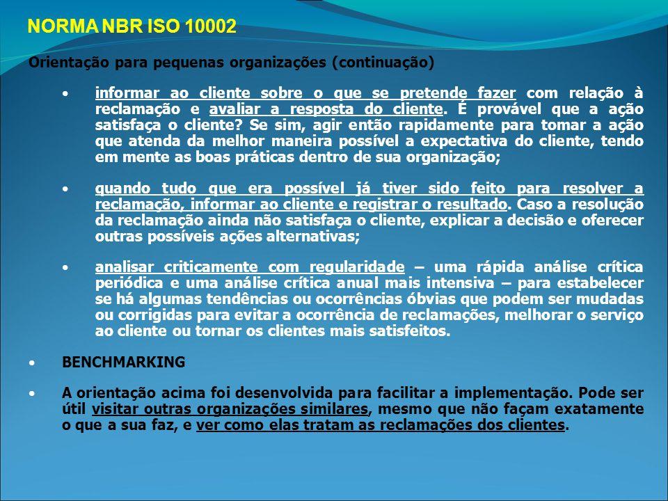 NORMA NBR ISO 10002 Orientação para pequenas organizações (continuação)