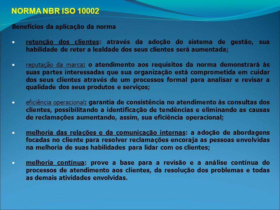 NORMA NBR ISO 10002 Benefícios da aplicação da norma