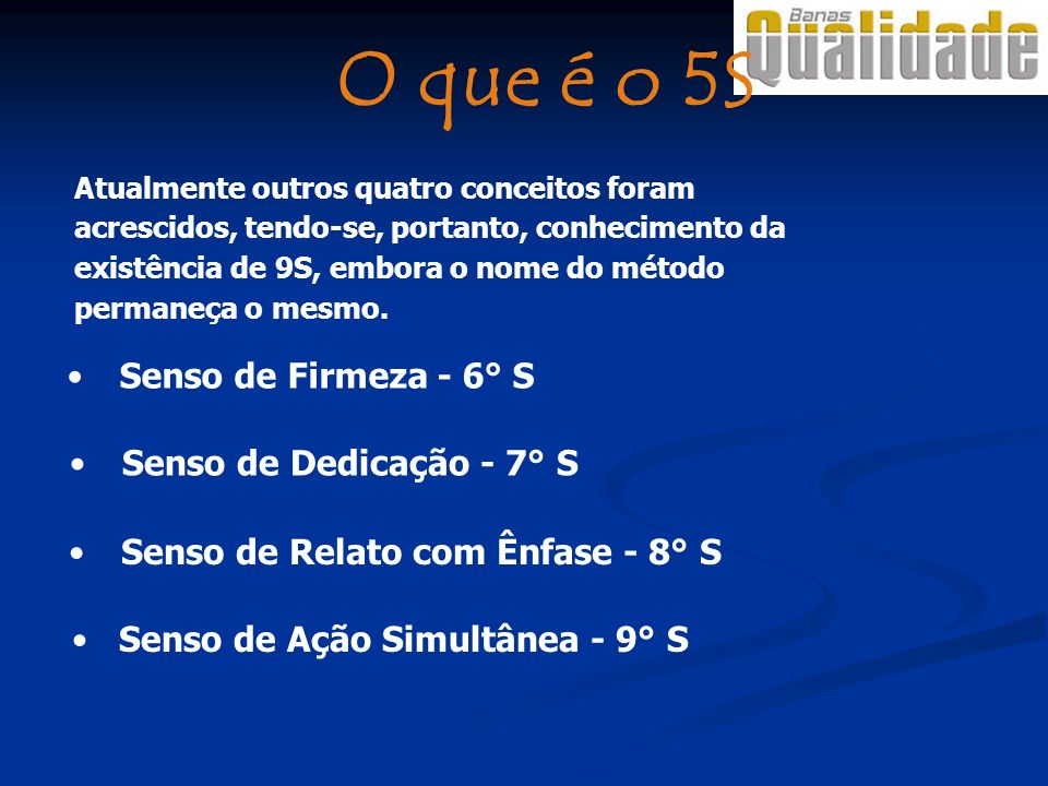 O que é o 5S Senso de Firmeza - 6° S Senso de Dedicação - 7° S