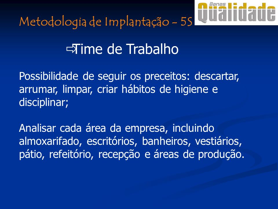 Time de Trabalho Metodologia de Implantação - 5S