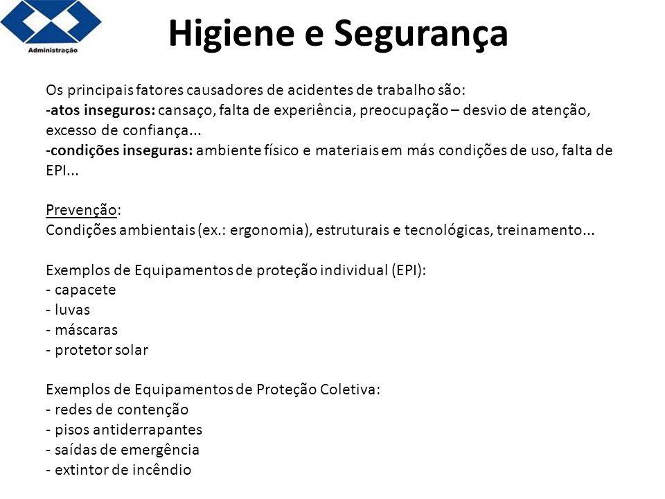 Higiene e Segurança Os principais fatores causadores de acidentes de trabalho são: