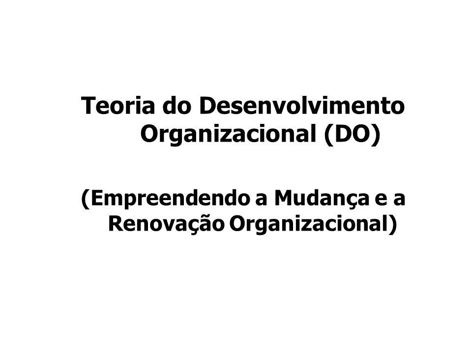 Teoria do Desenvolvimento Organizacional (DO)