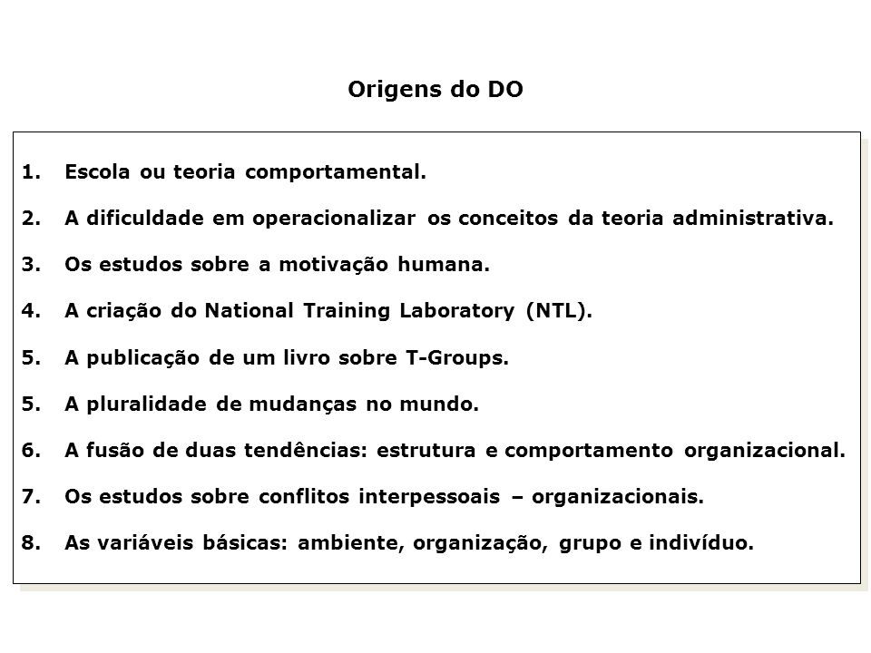 Origens do DO Escola ou teoria comportamental.