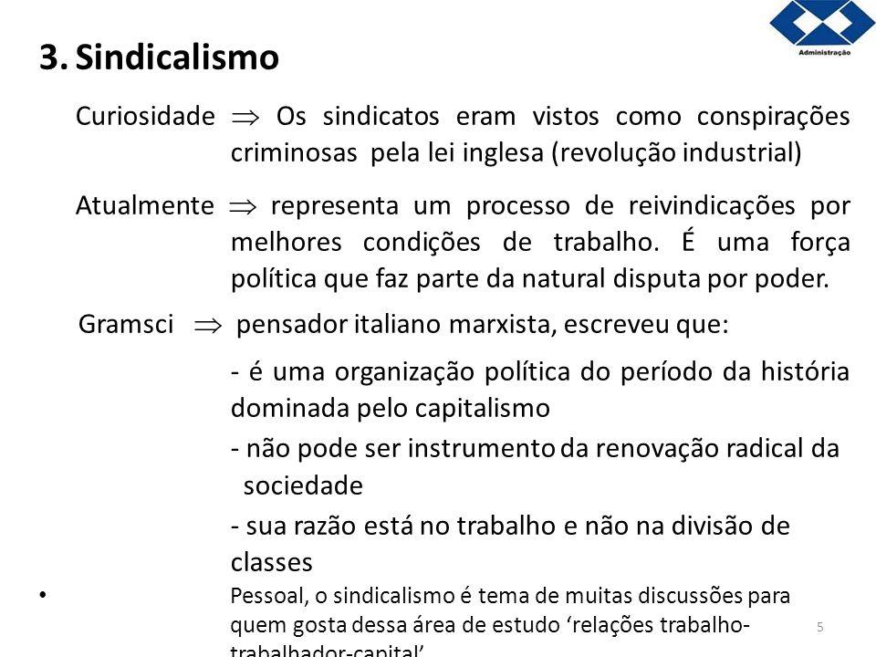 3. Sindicalismo Curiosidade  Os sindicatos eram vistos como conspirações criminosas pela lei inglesa (revolução industrial)