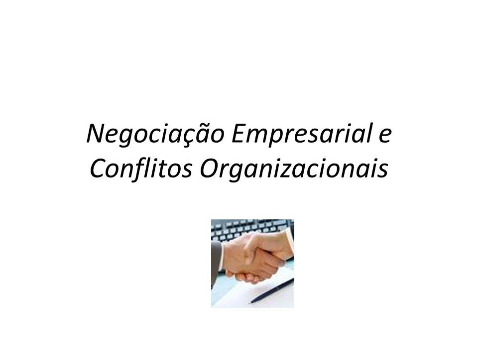 Negociação Empresarial e Conflitos Organizacionais