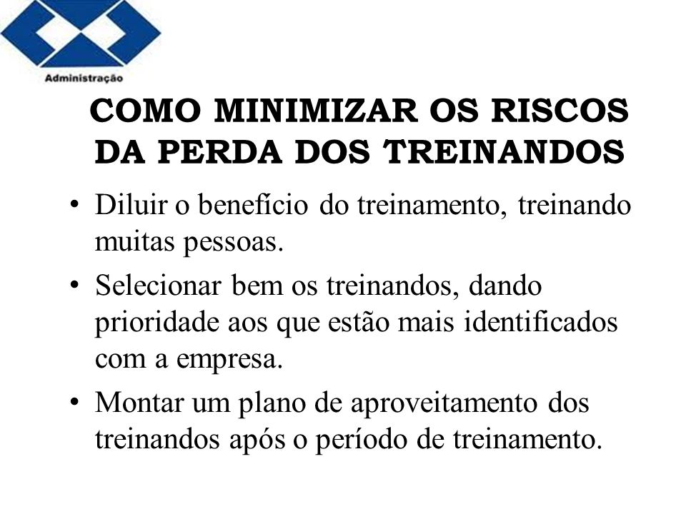 COMO MINIMIZAR OS RISCOS DA PERDA DOS TREINANDOS