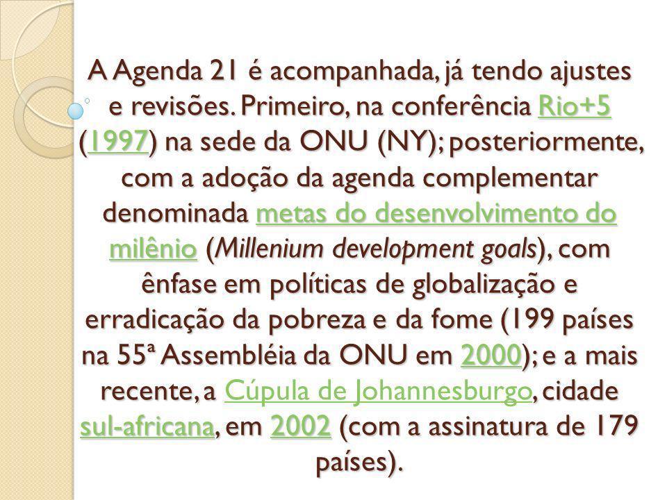 A Agenda 21 é acompanhada, já tendo ajustes e revisões