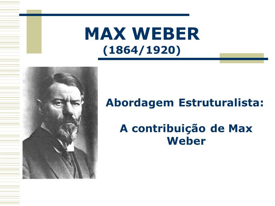 A contribuição de Max Weber