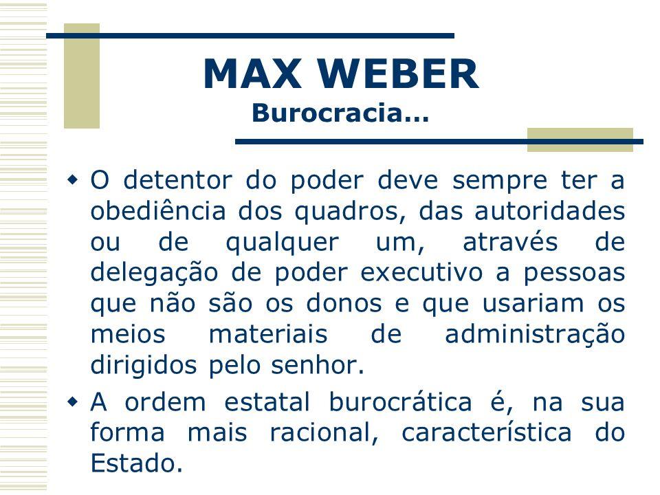 MAX WEBER Burocracia…