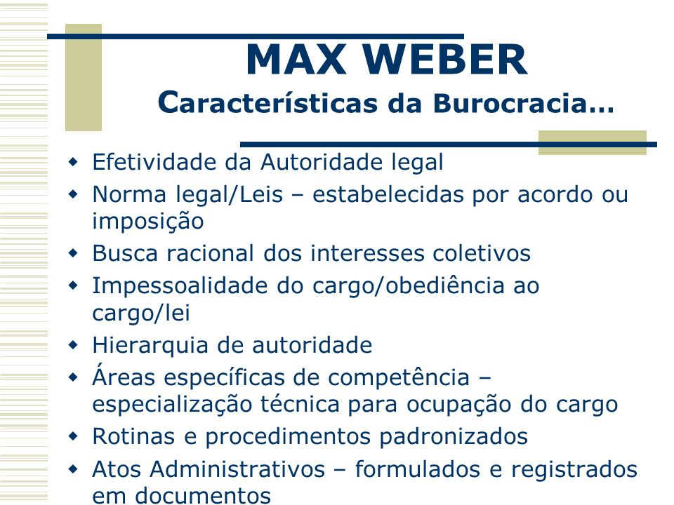 Características da Burocracia…