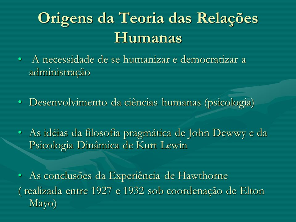 Origens da Teoria das Relações Humanas