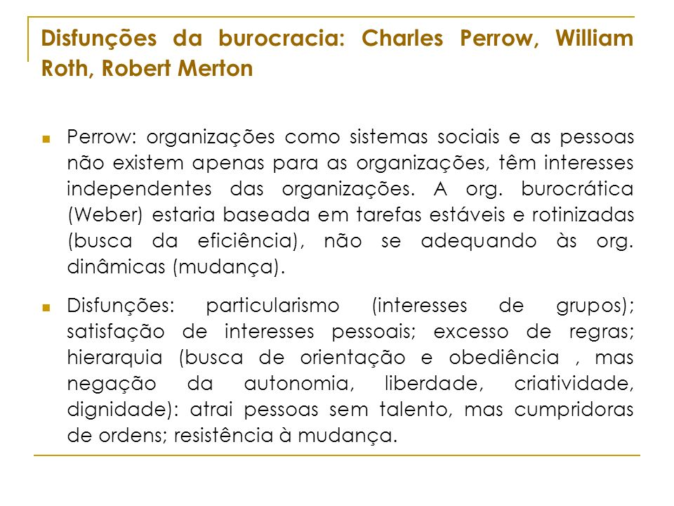 Disfunções da burocracia: Charles Perrow, William Roth, Robert Merton