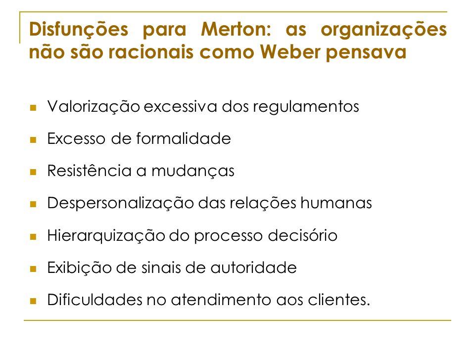 Disfunções para Merton: as organizações não são racionais como Weber pensava