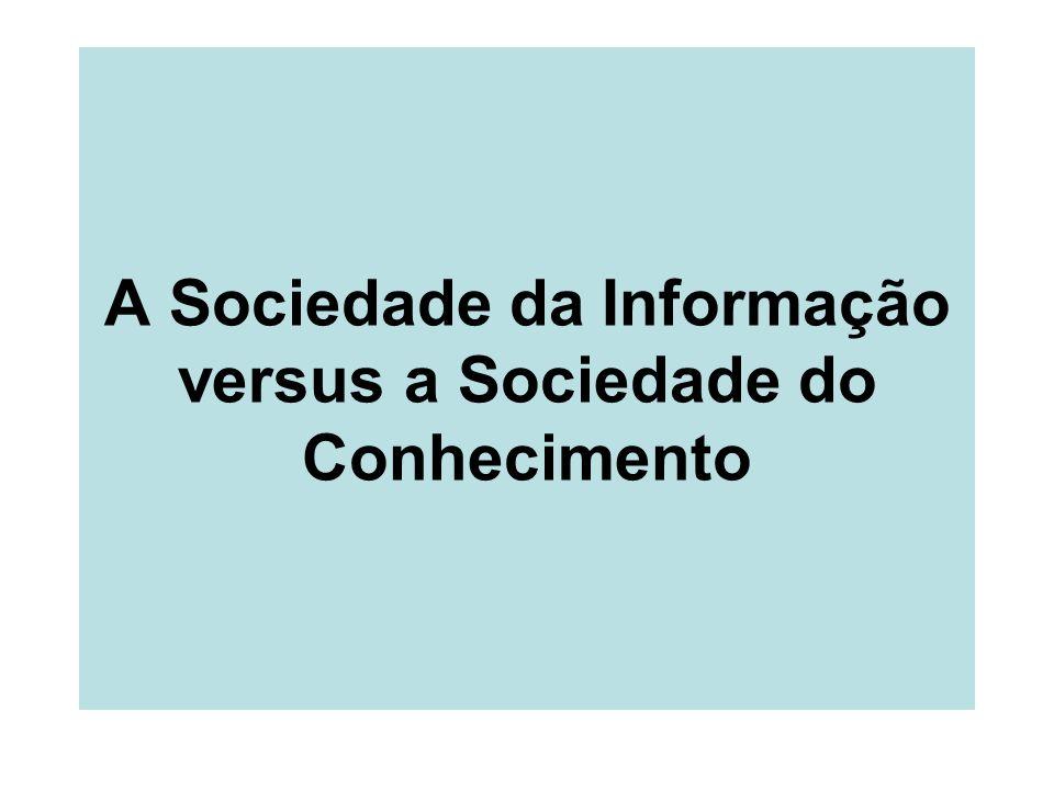 A Sociedade da Informação versus a Sociedade do Conhecimento