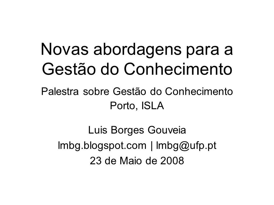 Luis Borges Gouveia lmbg.blogspot.com | lmbg@ufp.pt 23 de Maio de 2008