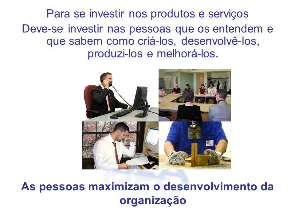 As pessoas maximizam o desenvolvimento da organização