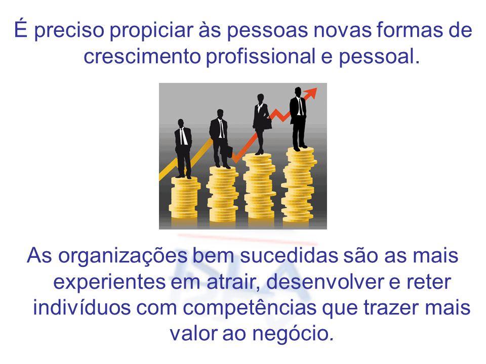 É preciso propiciar às pessoas novas formas de crescimento profissional e pessoal.