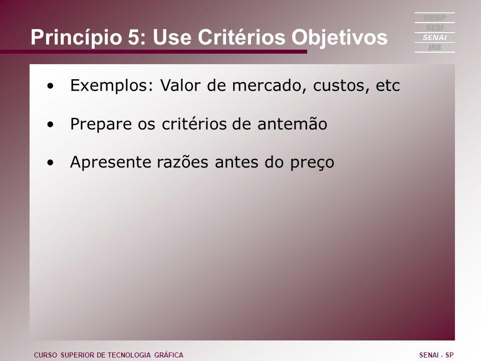 Princípio 5: Use Critérios Objetivos