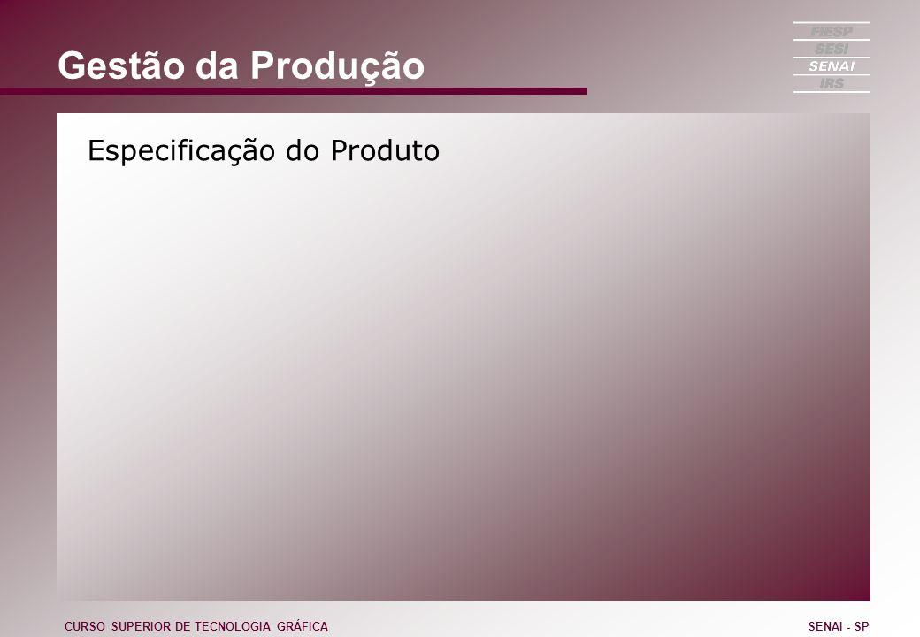 Gestão da Produção Especificação do Produto