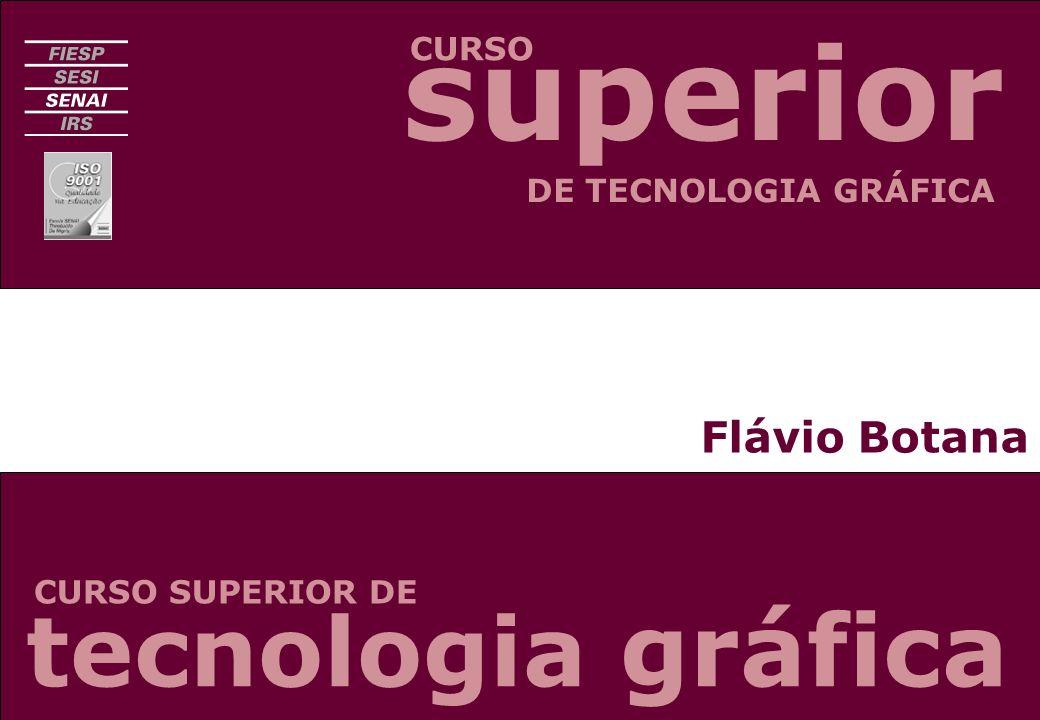 superior tecnologia gráfica Flávio Botana CURSO DE TECNOLOGIA GRÁFICA