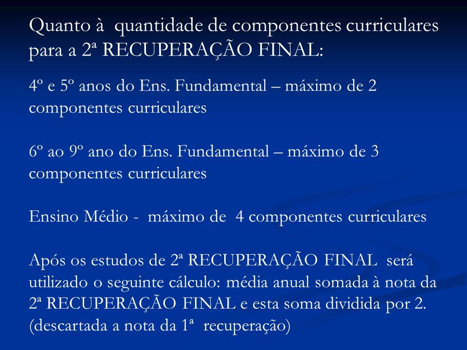 Quanto à quantidade de componentes curriculares para a 2ª RECUPERAÇÃO FINAL: