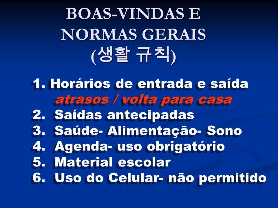 BOAS-VINDAS E NORMAS GERAIS (생활 규칙)