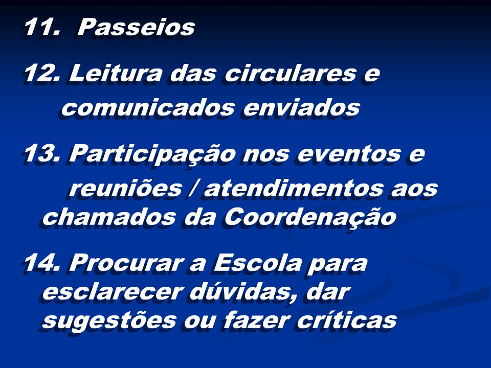 11. Passeios 12. Leitura das circulares e. comunicados enviados. 13. Participação nos eventos e.