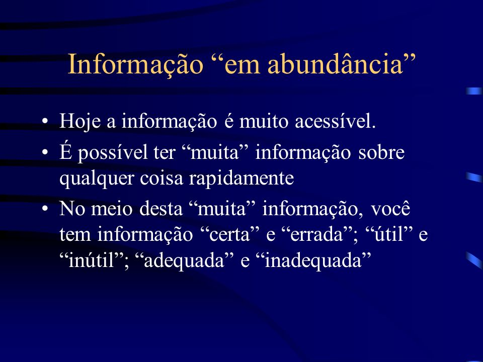 Informação em abundância