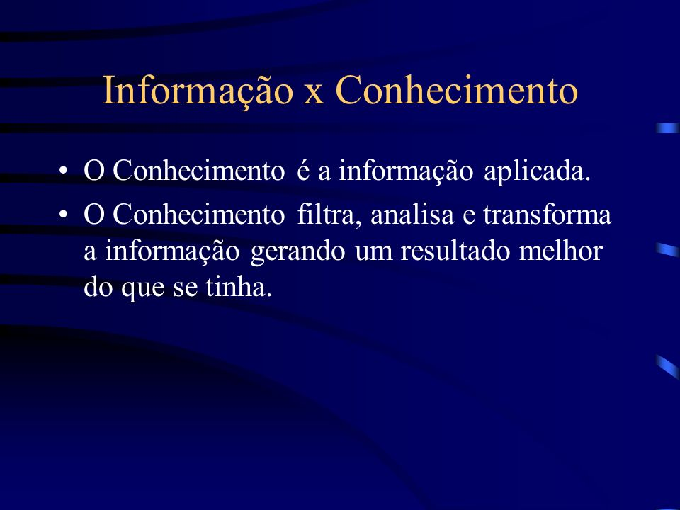 Informação x Conhecimento