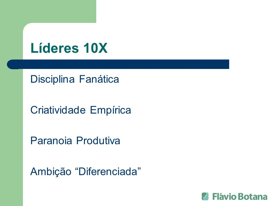 Líderes 10X Disciplina Fanática Criatividade Empírica