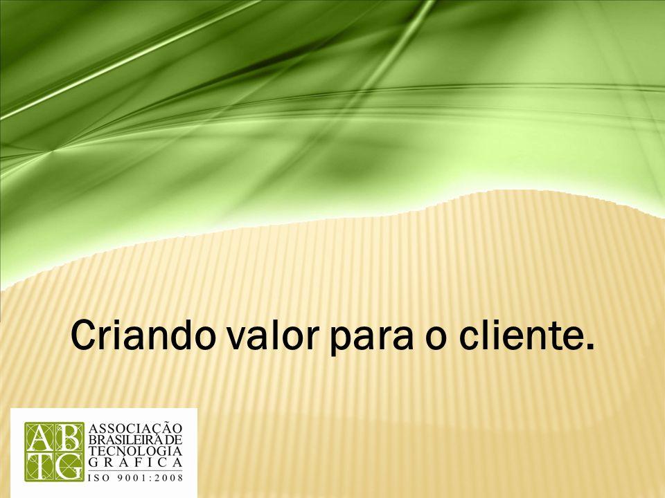 Criando valor para o cliente.