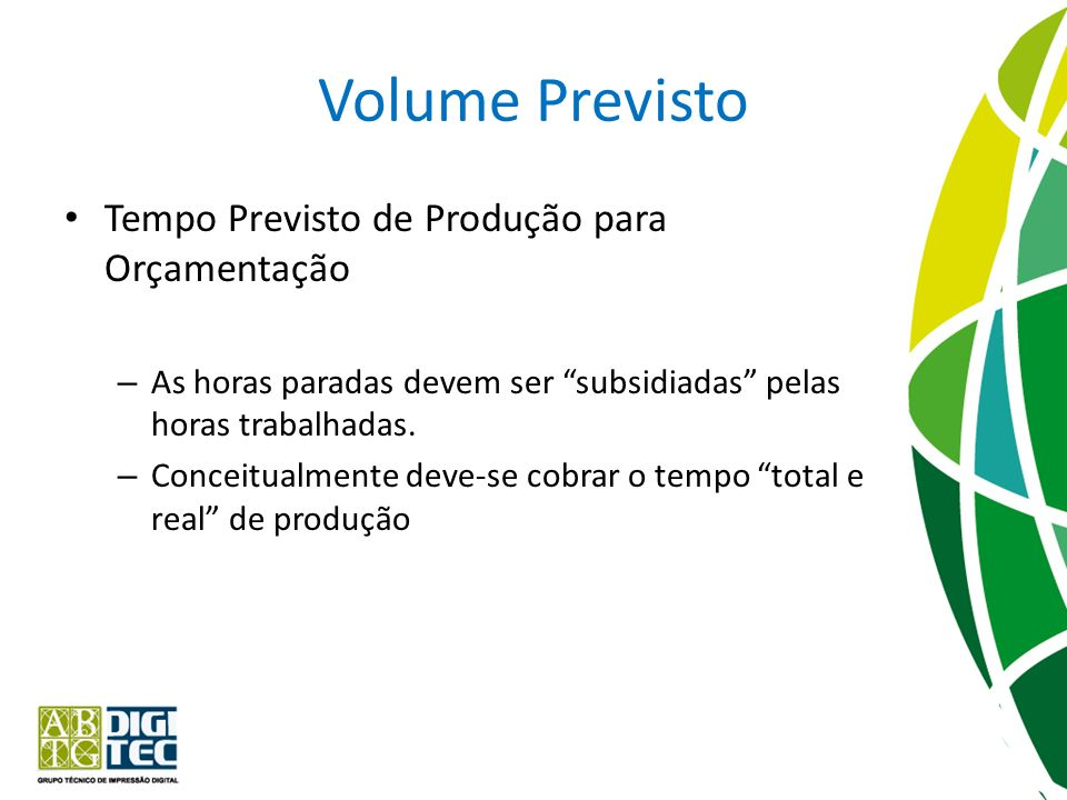 Volume Previsto Tempo Previsto de Produção para Orçamentação