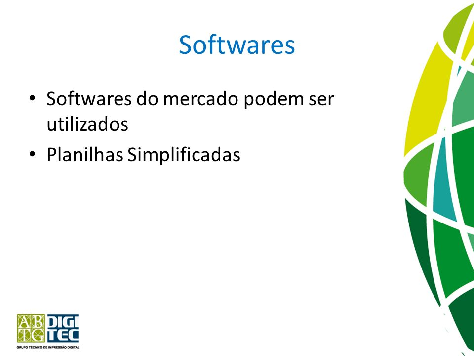 Softwares Softwares do mercado podem ser utilizados