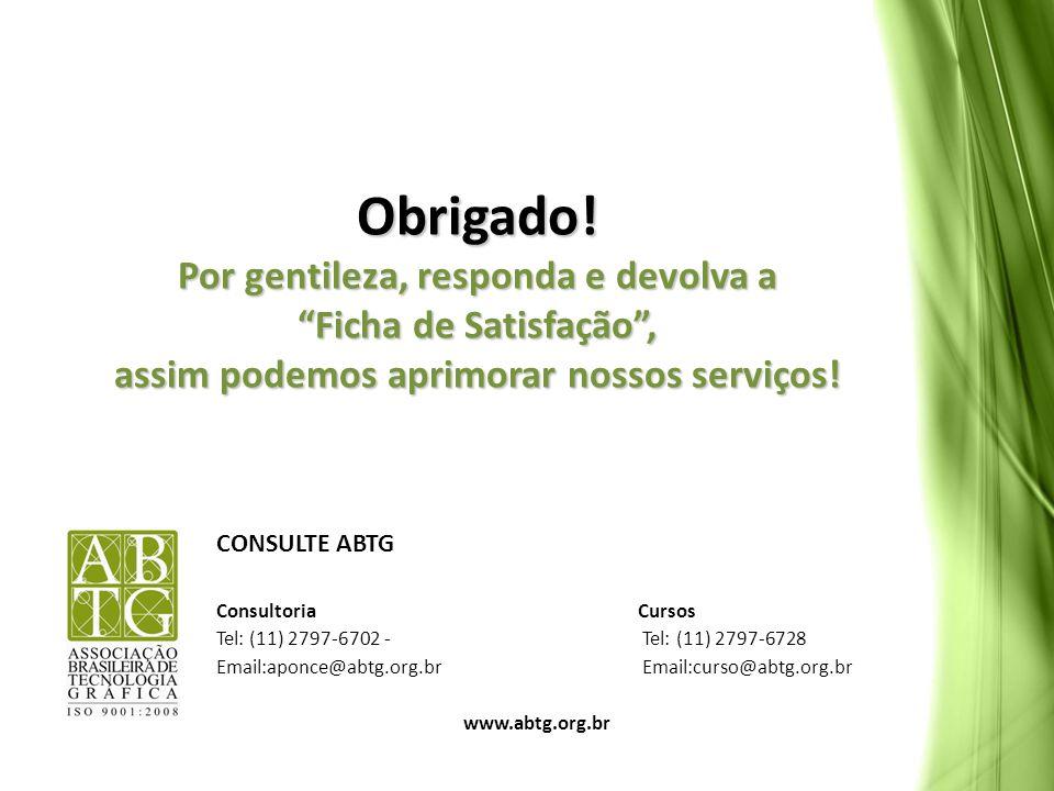 Obrigado! Por gentileza, responda e devolva a Ficha de Satisfação , assim podemos aprimorar nossos serviços!