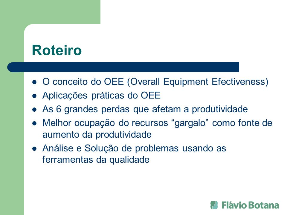 Roteiro O conceito do OEE (Overall Equipment Efectiveness)