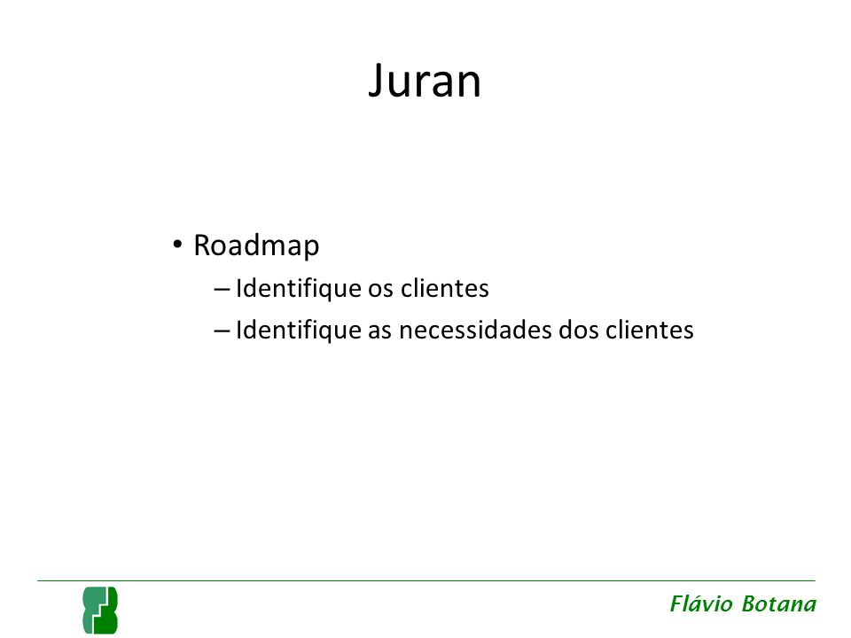 Juran Roadmap Identifique os clientes